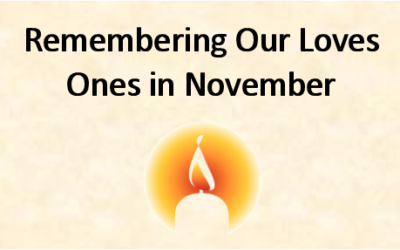 Remembering Our Loved Ones In November